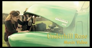Underhill Rose Music Video